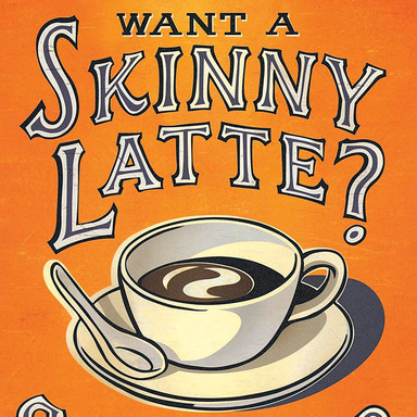 Skinny Latte+