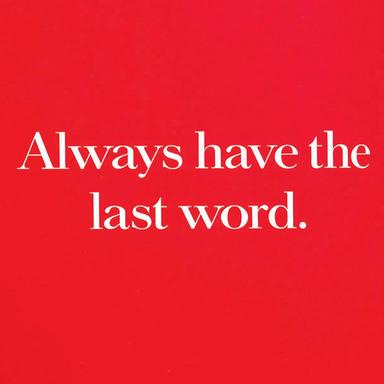 Always Has the Last Word