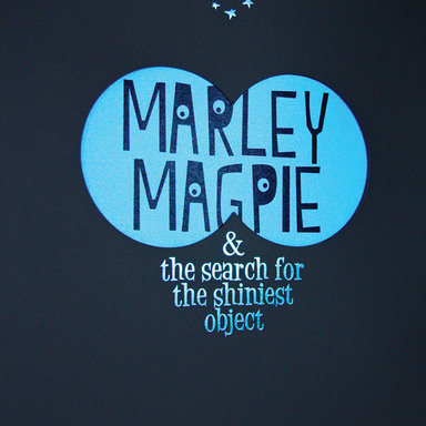 Marley Magpie & the search for the shiniest object