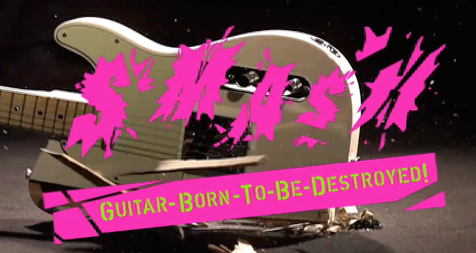 SMASH  - a guitar born-to-be-destroyed -