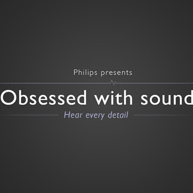 Philips Obsessed with sound