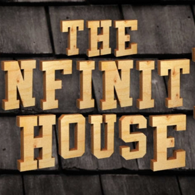 THE INFINITE HOUSE