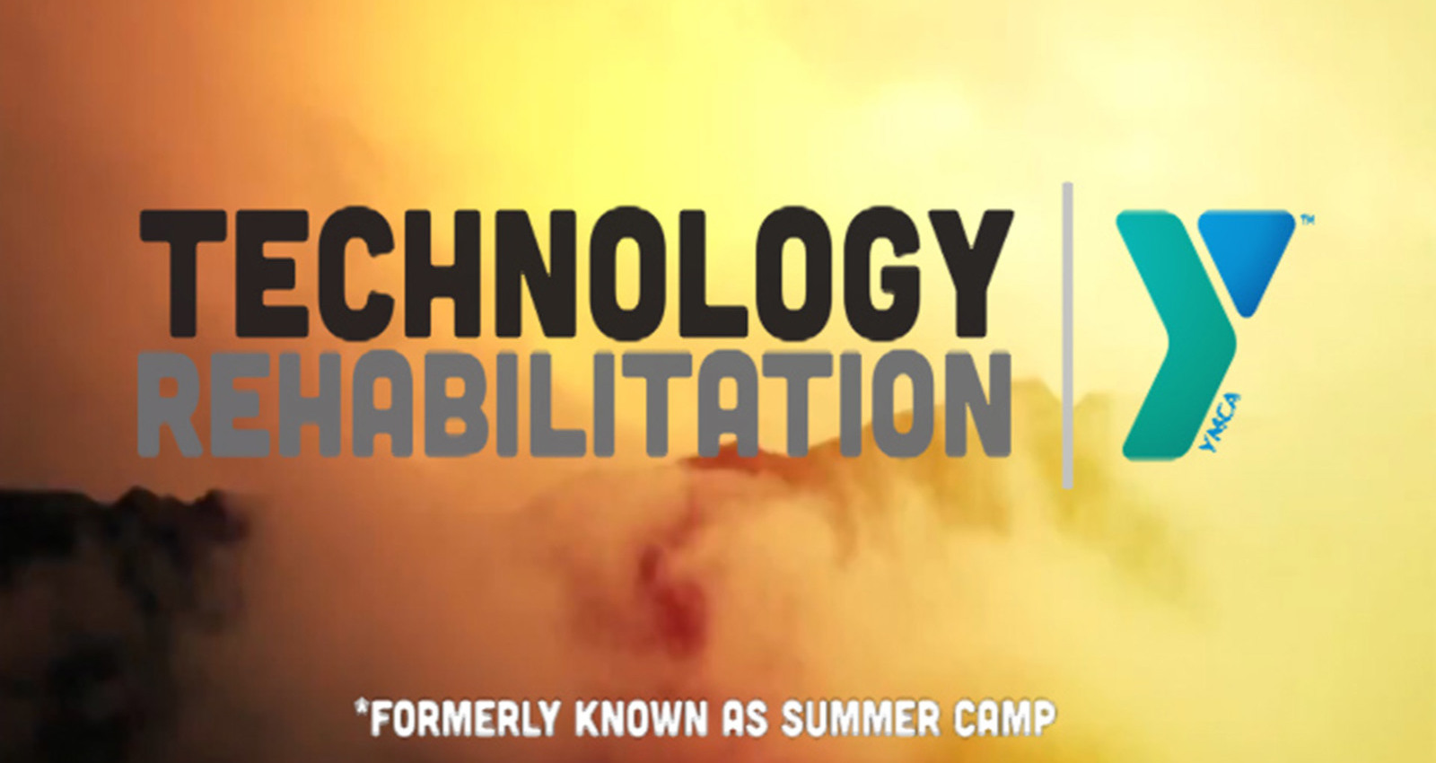 YMCA Technology Rehabilitation (*formerly known as summer camp)