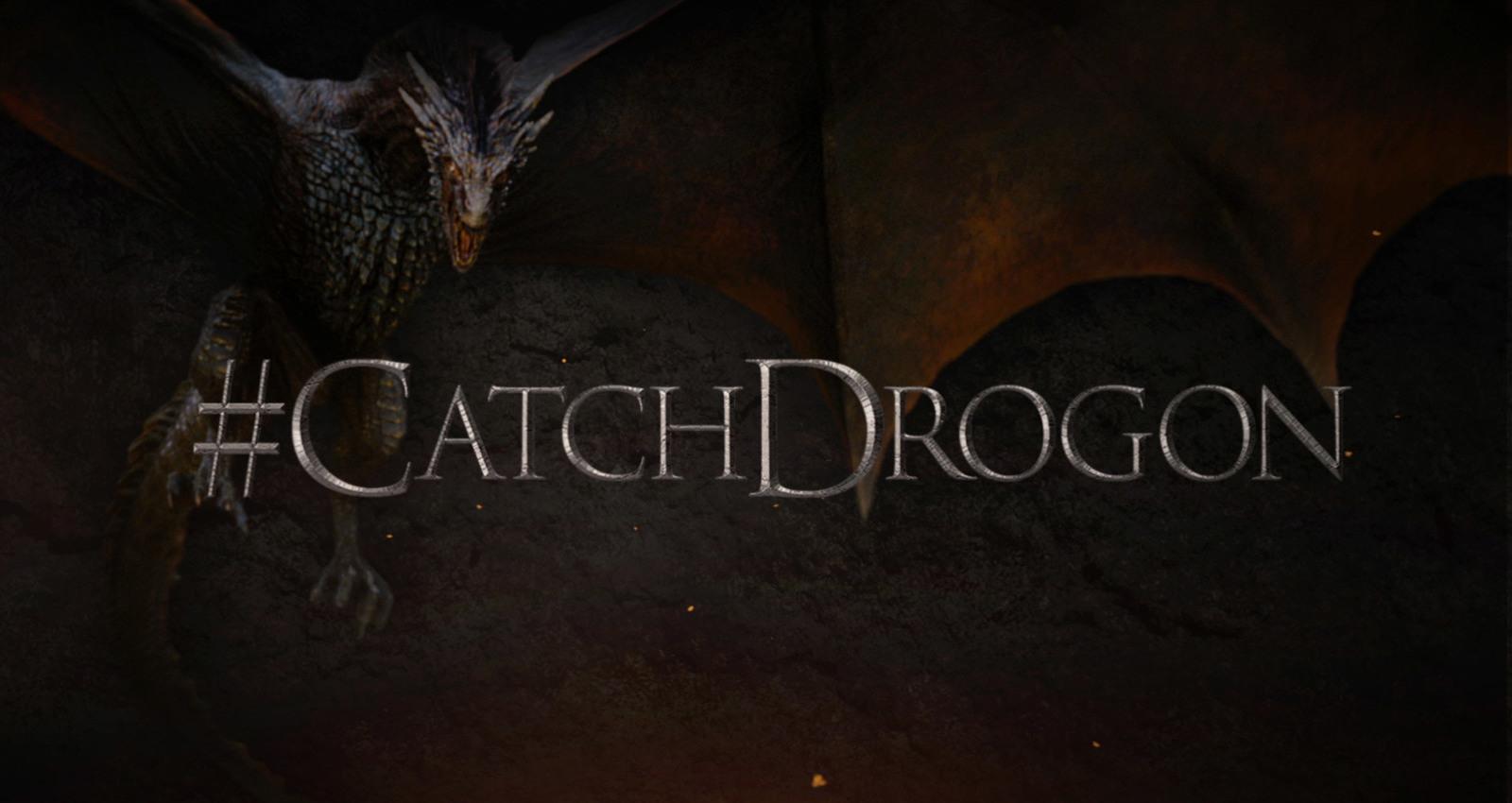 #CatchDrogon