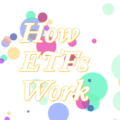 How ETFs Work