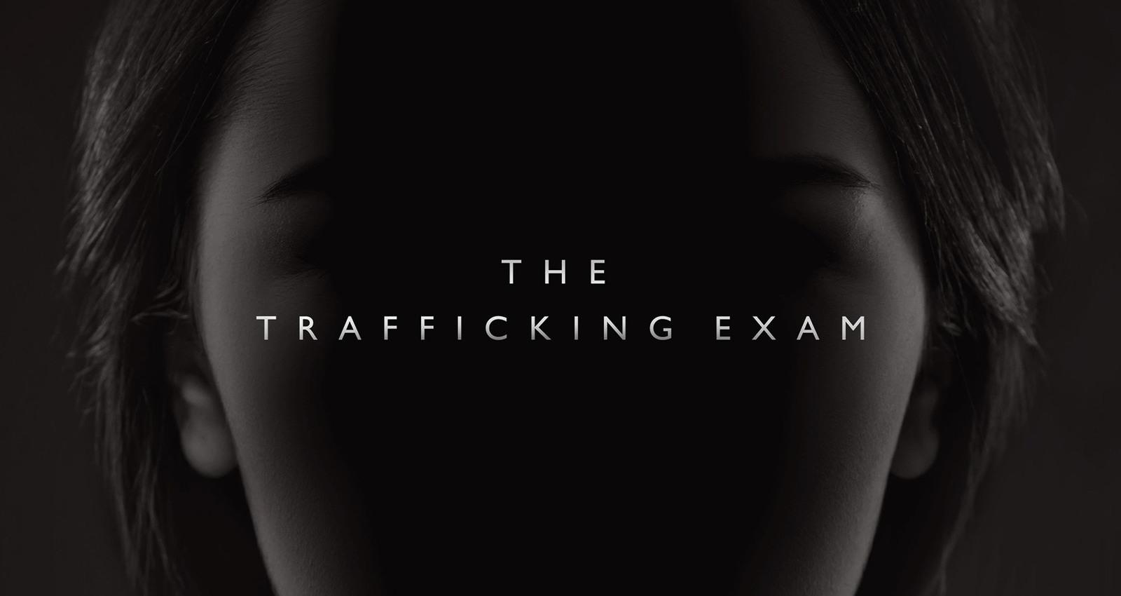 The Anti-Trafficking Exam