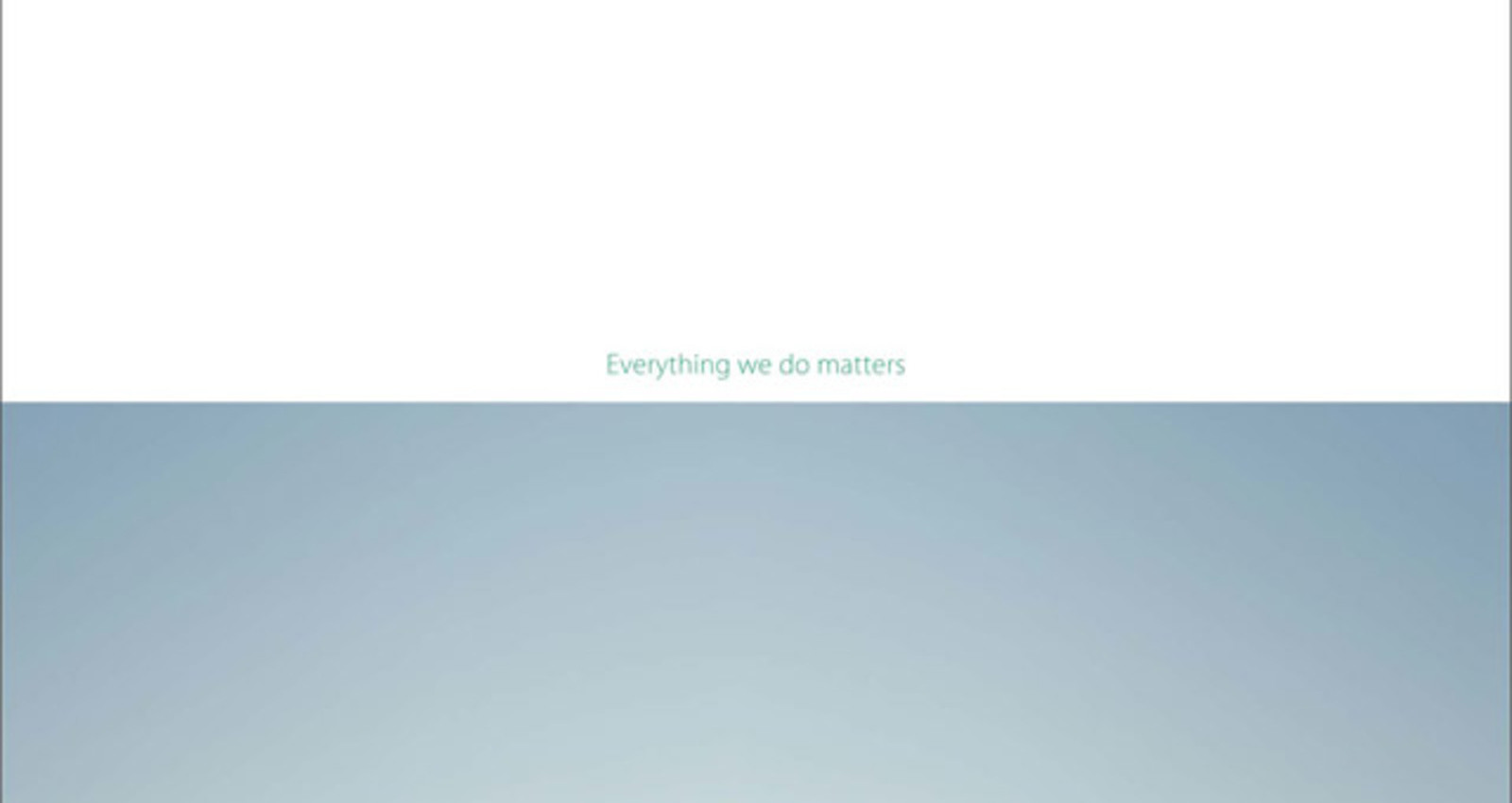 Everything we do matters