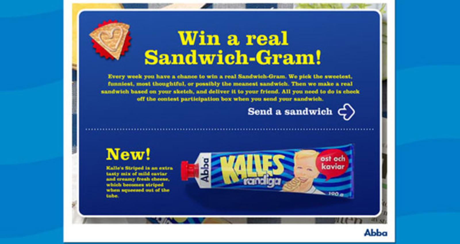 KALLES-WIN A REAL SANDWICH-GRAM!