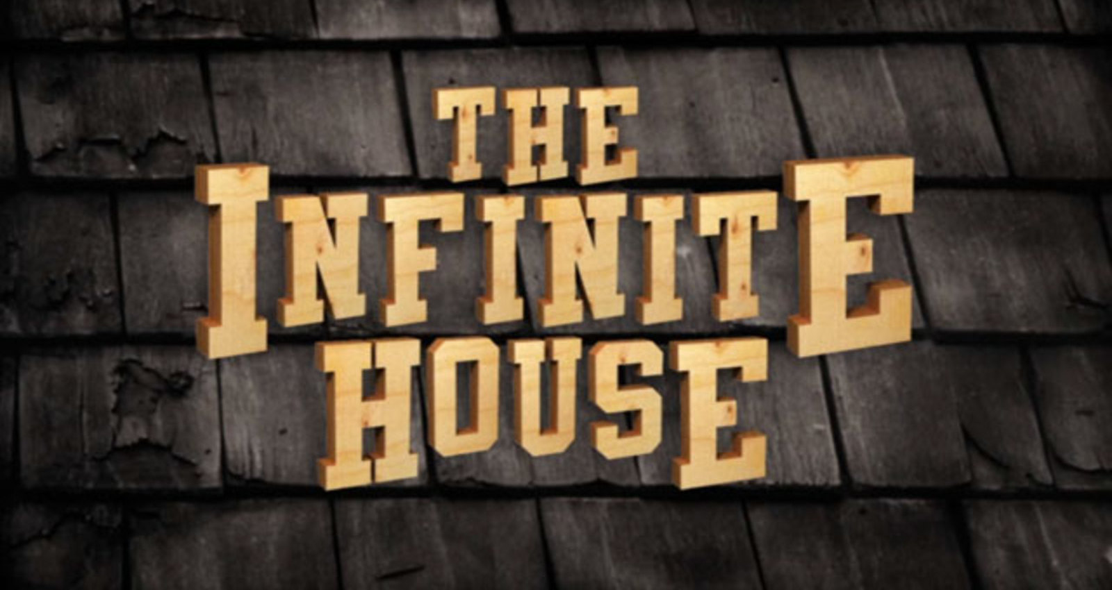 THE INFINITE HOUSE